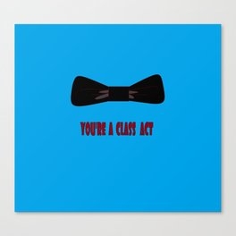 You're a Class Act with Bow and a Blue Background Canvas Print
