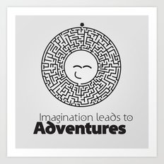 Imagination leads to adventures Art Print