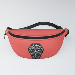 Life asked death... Fanny Pack