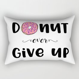 Donut Ever Give Up Rectangular Pillow