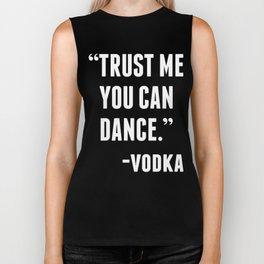 TRUST ME YOU CAN DANCE - VODKA (BLACK) Biker Tank