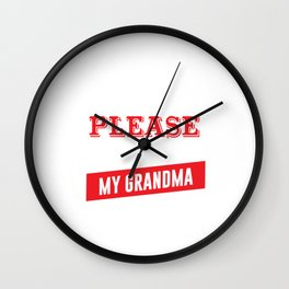 I'm Easy to Please as Long as I Have My Grandma T-shirt Wall Clock