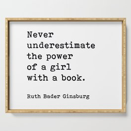 RBG, Never Underestimate The Power Of A Girl With A Book, Serving Tray