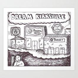 dream kirksville Art Print