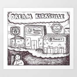 dream kirksville Art Print