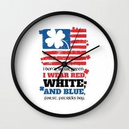 Funny St Patricks Dont Wear Green Patriotic Wall Clock