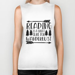Reading is a Great Cure for Wanderlust Biker Tank
