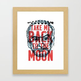 Buzz Aldrin's Face: Take Me Back to the Moon! Framed Art Print