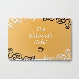 The Sidewalk Cafe Metal Print