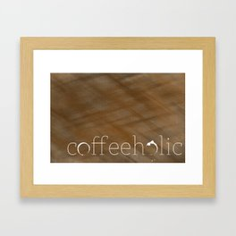 Coffeeholic Framed Art Print