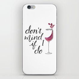 Don't Mind if I Do - Black lettering iPhone Skin