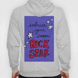 Embrace Your Inner Rock Star Hoody