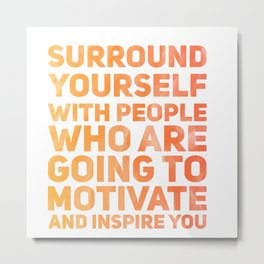 Surround Yourself Quote Red & Orange Metal Print