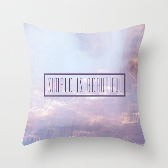 Simple Is Beautiful Throw Pillow