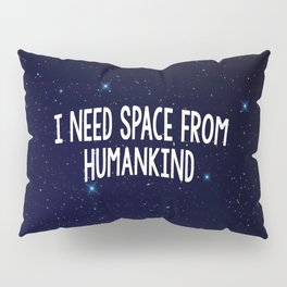 I need SPACE Pillow Sham
