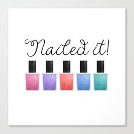 Nailed It Canvas Print