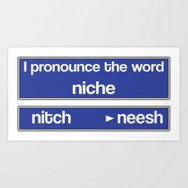How To Pronounce Niche Art Print