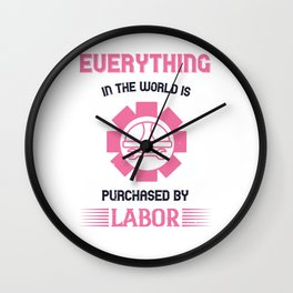 Everything in the world is purchased by labor Wall Clock