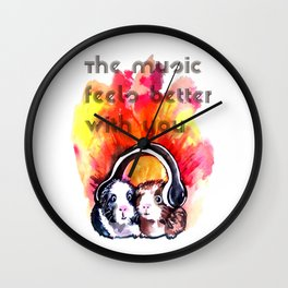 The music feels better with you Wall Clock