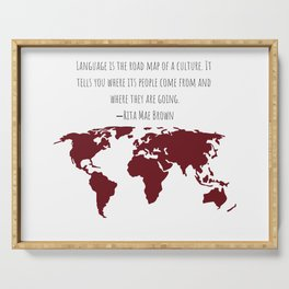 Language is the Road Map of A Culture Serving Tray