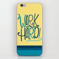 work hard iPhone & iPod Skins featuring Work Hard! by Chelsea Herrick