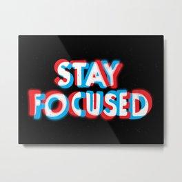 Stay Focused Metal Print