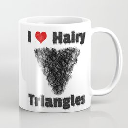 I Love Hairy Triangles Coffee Mug