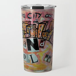 We Built This City .. Travel Mug