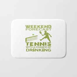 WEEKEND FORECAST TENNIS Bath Mat