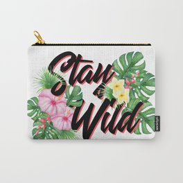 Stay Wild Inspirational Quote Carry-All Pouch
