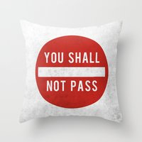 lotr Throw Pillows featuring you shall not pass by jerbing