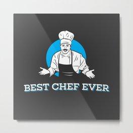 Best Chef Ever Metal Print