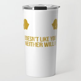 If My Lab Doesn t Like You Travel Mug