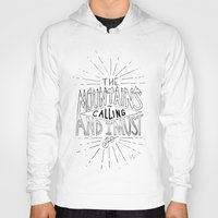 the mountains are calling Hoodies featuring The Mountains Are Calling by Sadie A. Design