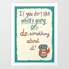 If You Don't Like What's Going On... Art Print