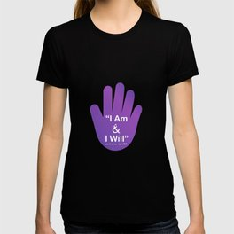 I am and I will- World Cancer Day February 4th- Inspirational quote for campaign or empowerment T-shirt