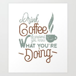 Coffee lovers quote Art Print