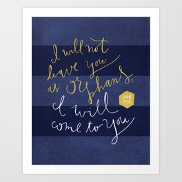 I Will Not Leave You As Orphans Art Print