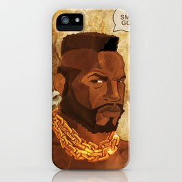 Mr. T Appreciates That You Wear Deodorant. iPhone Case
