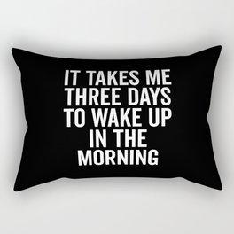 Three Days Wake Up Funny Quote Rectangular Pillow