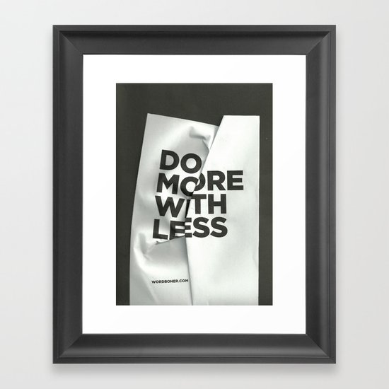 Do More With Less Framed Art Print