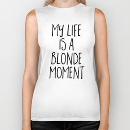 Blonde Moment Funny Quote Biker Tank