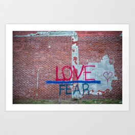 Love is Greater than Fear Art Print