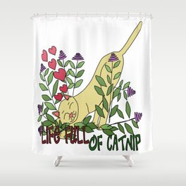 Life Full of Catnip Shower Curtain