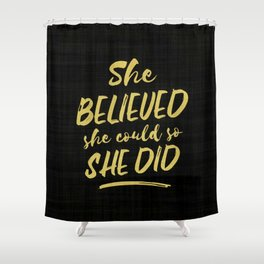 She Believed She Could So She Did Hand-Drawn Lettering in Mustard Yellow on Black Fabric Shower Curtain