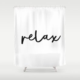 Relax black and white contemporary minimalist typography poster home wall decor bedroom Shower Curtain