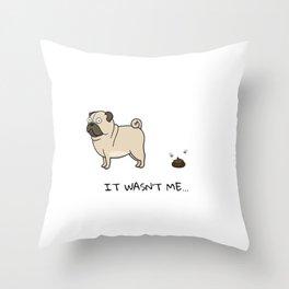 It wasn't Me Throw Pillow