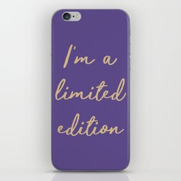 I'm a limited edition word on violet iPhone Skin