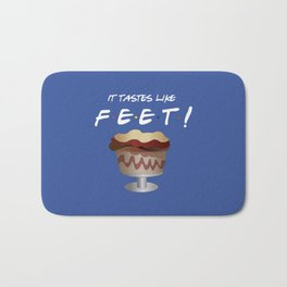 It tastes like feet - Friends TV Show Bath Mat