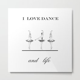 I love dence Metal Print
